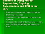 benefits of using project approaches ongoing assessments and cfq in my unit