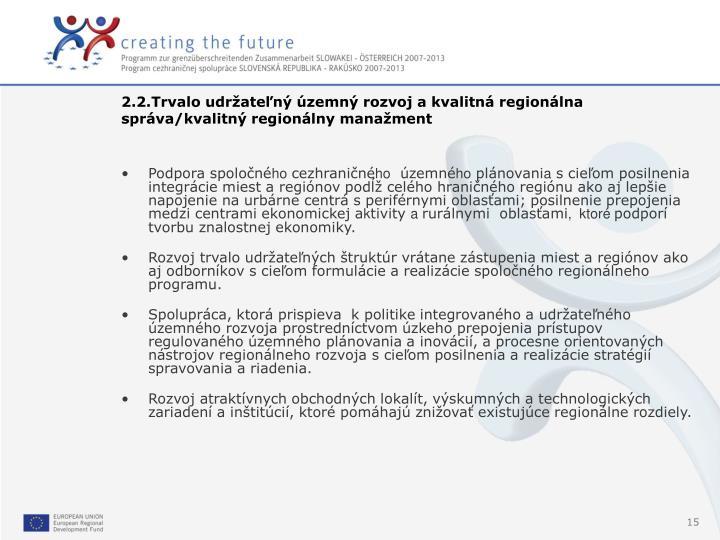 2.2.Trvalo udržateľný územný rozvoj a kvalitná regionálna správa/kvalitný regionálny manažment