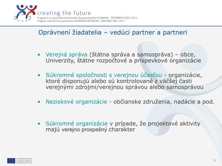 Oprávnení žiadatelia – vedúci partner a partneri