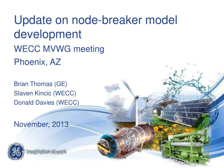 Update on node-breaker model development