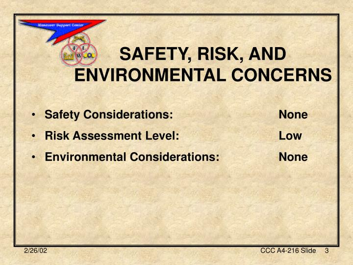 SAFETY, RISK, AND ENVIRONMENTAL CONCERNS