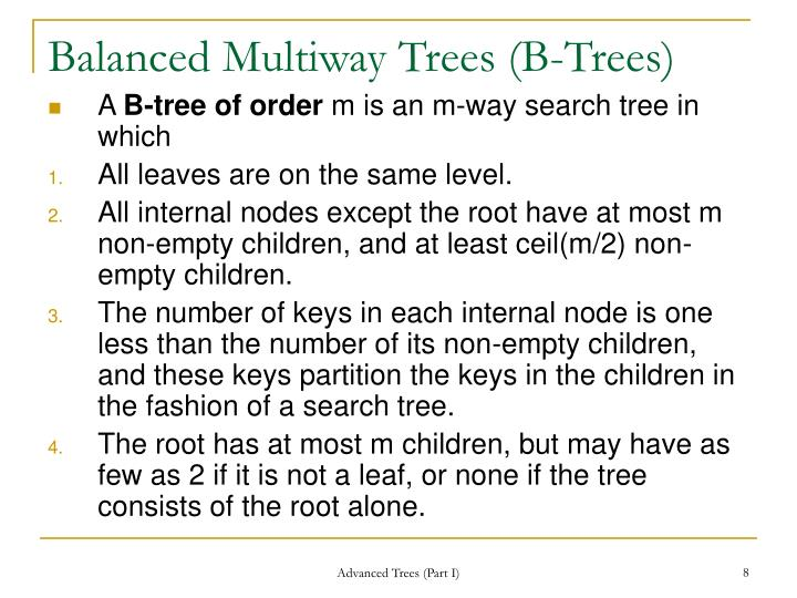 Balanced Multiway Trees (B-Trees)