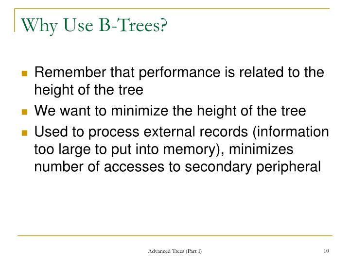 Why Use B-Trees?