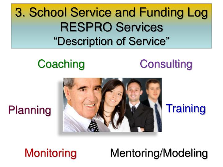 3. School Service and Funding Log