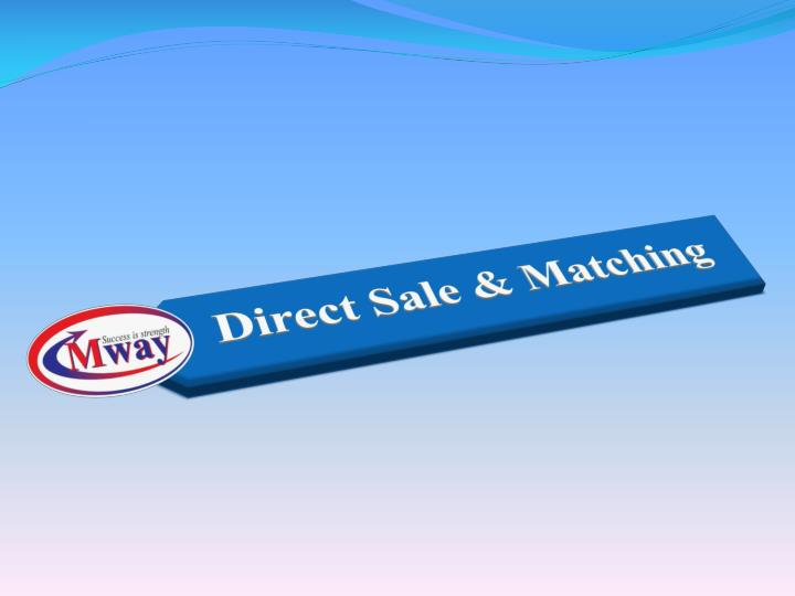 Direct Sale & Matching