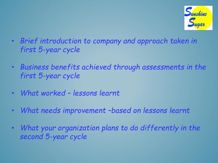 Brief introduction to company and approach taken in first 5-year cycle