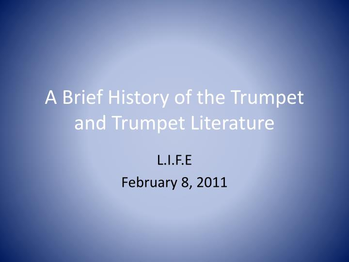A brief history of the trumpet and trumpet literature
