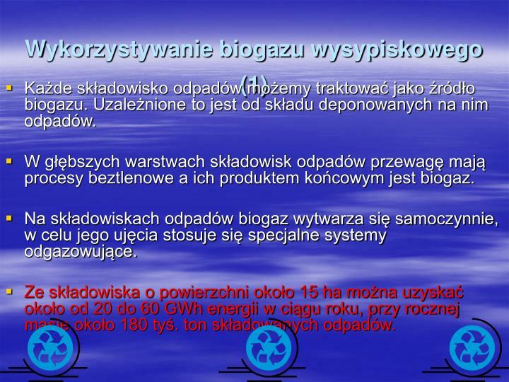 Wykorzystywanie biogazu wysypiskowego (1)