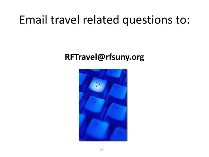 Email travel related questions to: