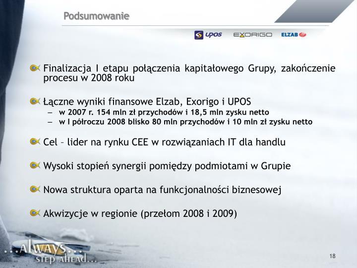 Finalizacja I etapu połączenia kapitałowego Grupy, zakończenie procesu w 2008 roku