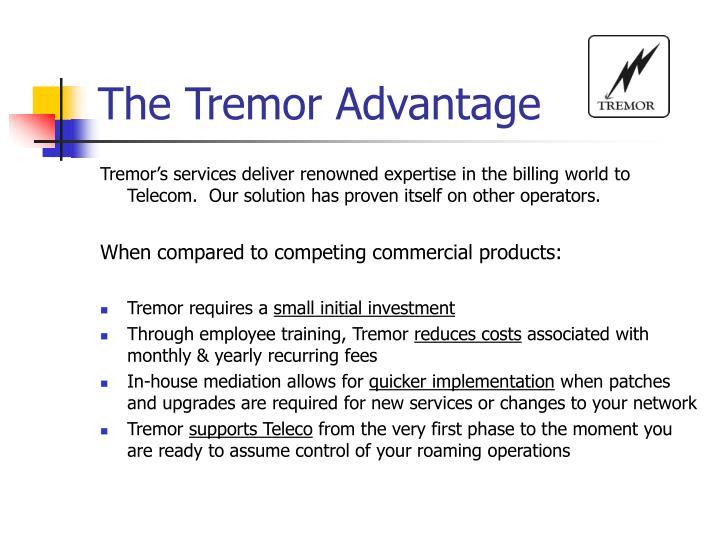 The Tremor Advantage
