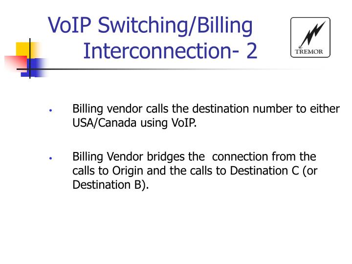 VoIP Switching/Billing 			Interconnection- 2