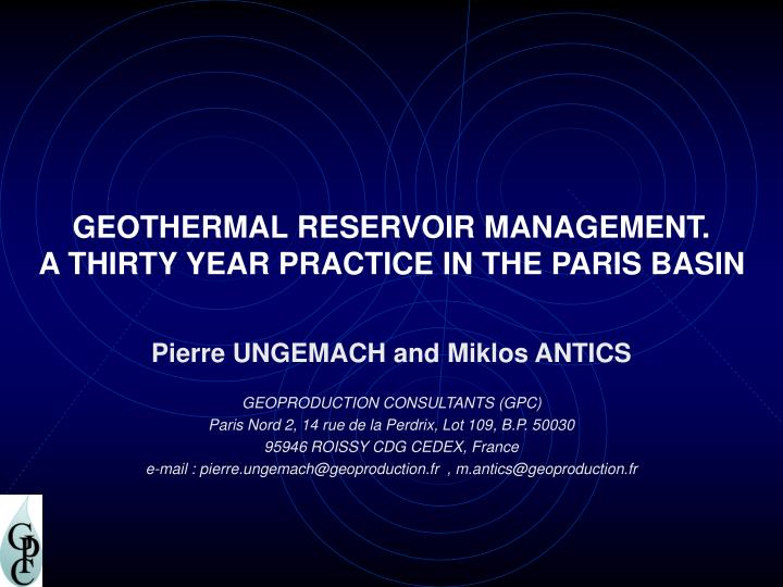 Geothermal reservoir management a thirty year practice in the paris basin