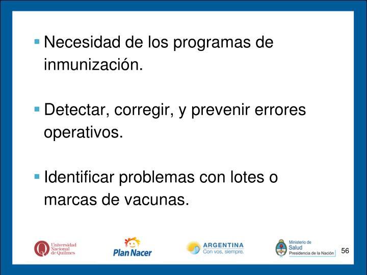 Necesidad de los programas de inmunización.