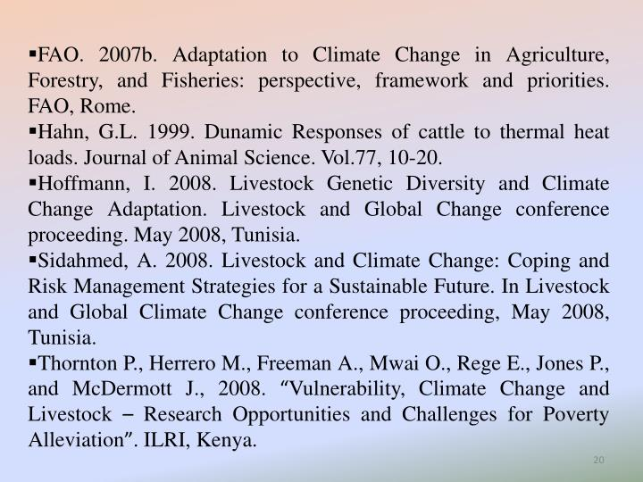 FAO. 2007b. Adaptation to Climate Change in Agriculture, Forestry, and Fisheries: perspective, framework and priorities. FAO, Rome.