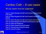cardiac cath 8 use cases