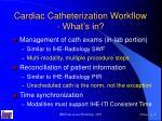 cardiac catheterization workflow what s in
