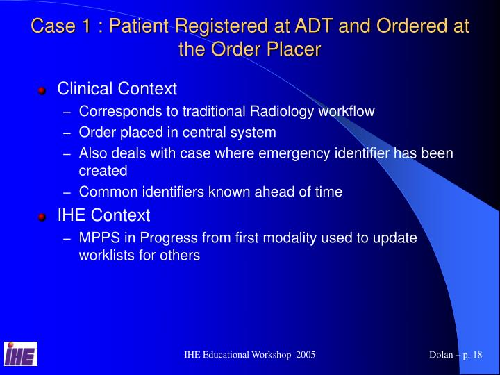 Case 1 : Patient Registered at ADT and Ordered at the Order Placer