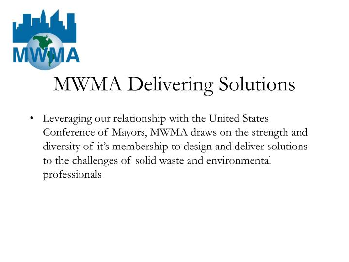 Mwma delivering solutions