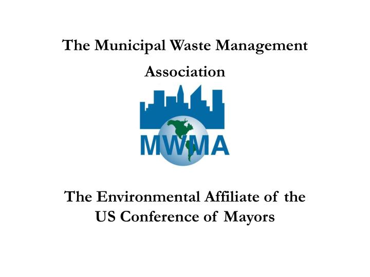 The municipal waste management association
