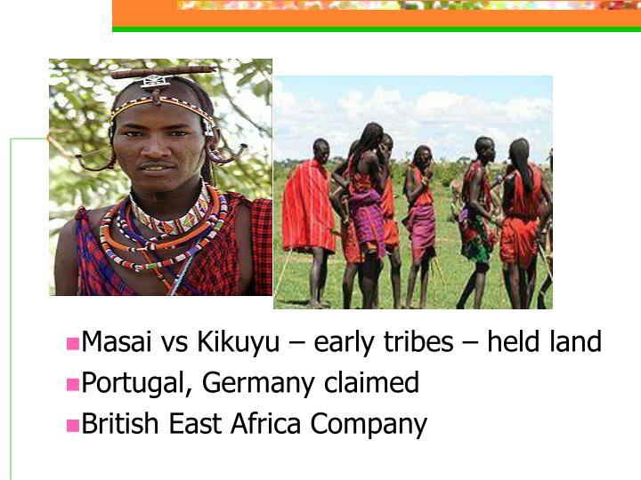 Masai vs Kikuyu – early tribes – held land