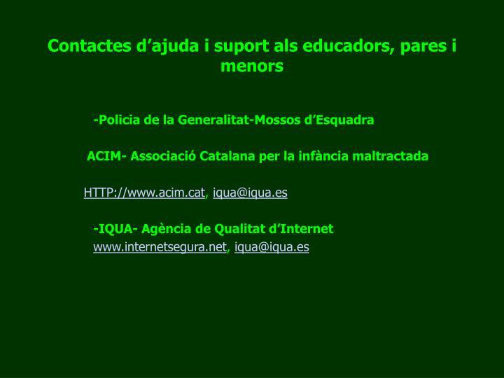 Contactes d'ajuda i suport als educadors, pares i menors