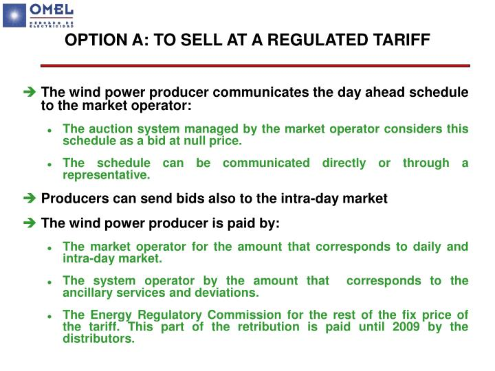 OPTION A: TO SELL AT A REGULATED TARIFF