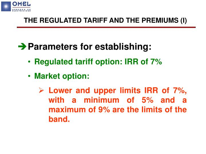 THE REGULATED TARIFF AND THE PREMIUMS (I)