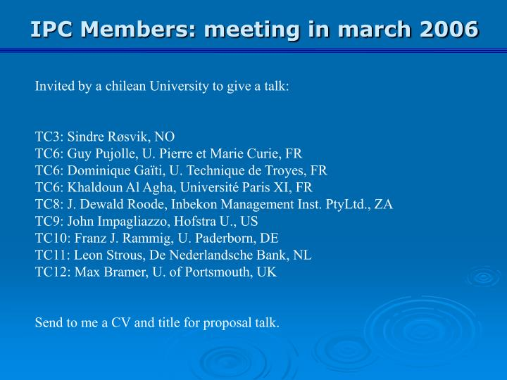 IPC Members: meeting in march 2006