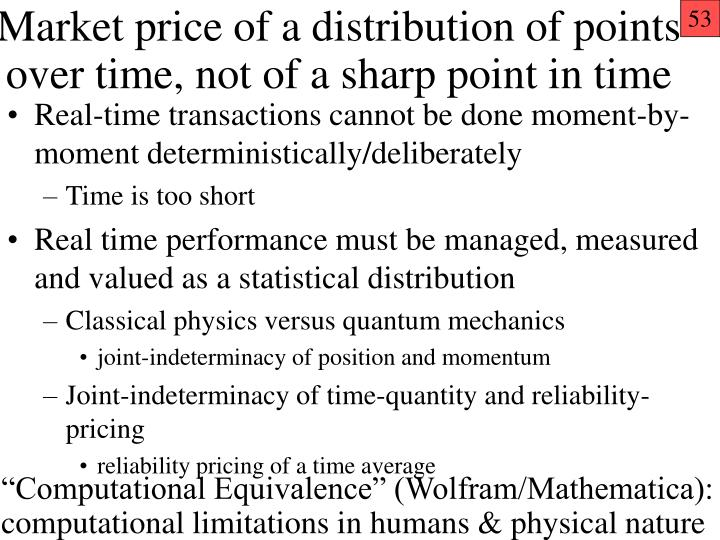 Market price of a distribution of points over time, not of a sharp point in time