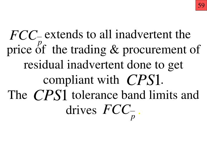 extends to all inadvertent the price of  the trading & procurement of residual inadvertent done to get compliant with             .