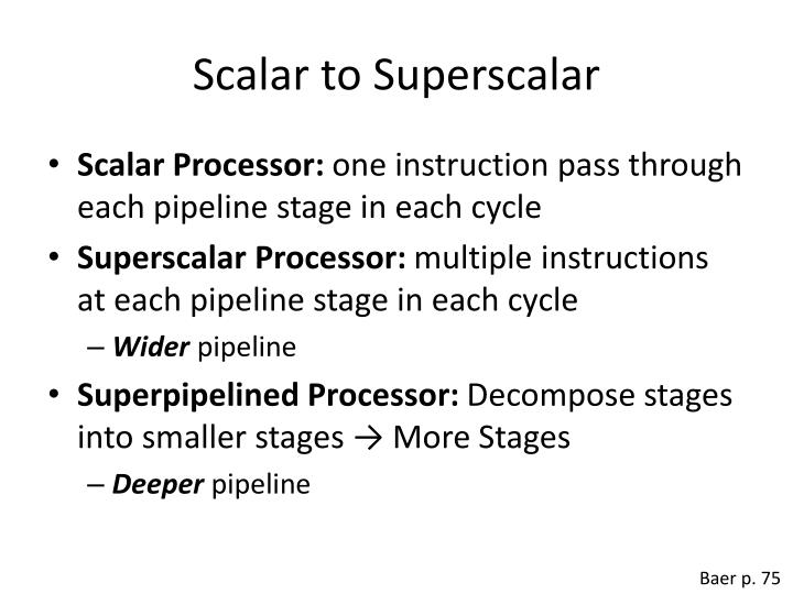 Scalar to superscalar