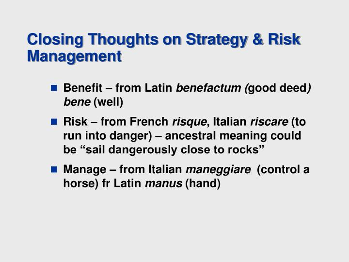 Closing Thoughts on Strategy & Risk Management