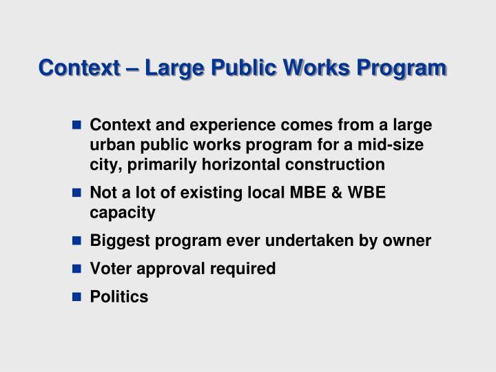 Context – Large Public Works Program