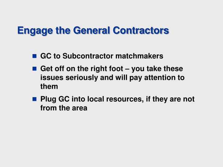 Engage the General Contractors