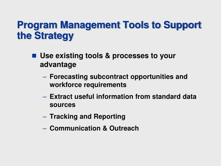 Program Management Tools to Support the Strategy