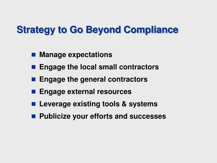 Strategy to Go Beyond Compliance