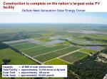 construction is complete on the nation s largest solar pv facility