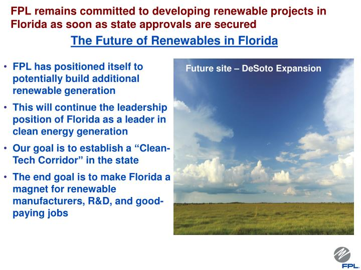 FPL remains committed to developing renewable projects in Florida as soon as state approvals are secured