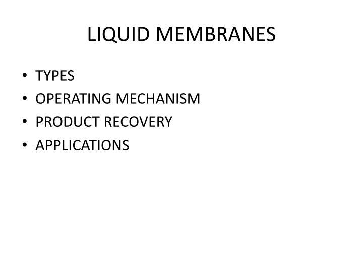 LIQUID MEMBRANES