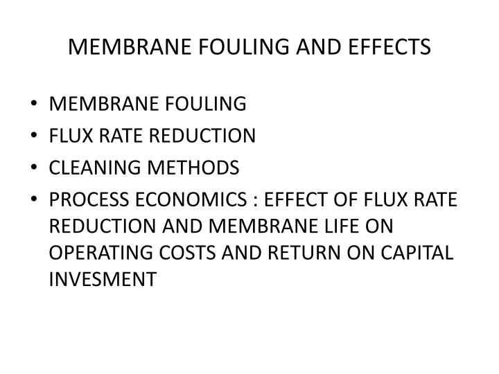 MEMBRANE FOULING AND EFFECTS
