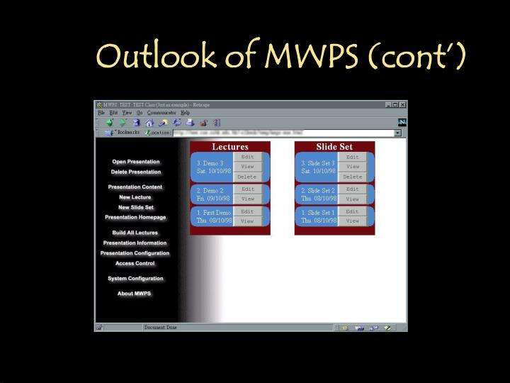 Outlook of MWPS (cont')