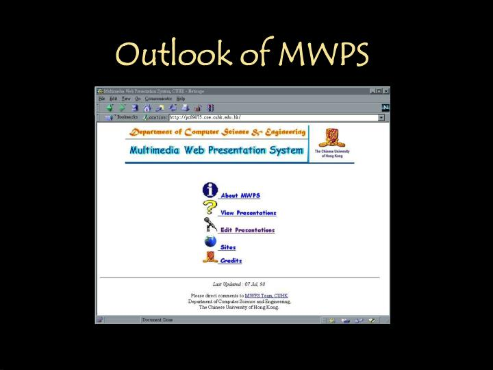 Outlook of MWPS
