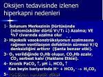 oksijen tedavisinde izlenen hiperkapni nedenleri2