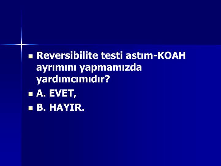 Reversibilite testi astım-KOAH ayrımını yapmamızda yardımcımıdır?