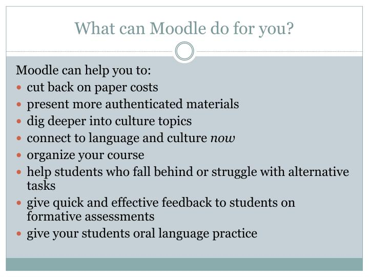 What can Moodle do for you?