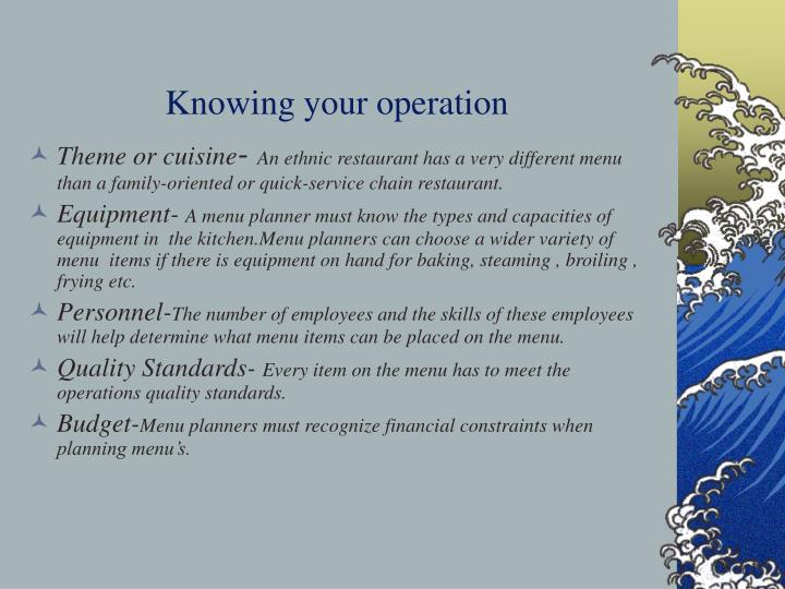 Knowing your operation