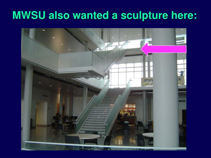 MWSU also wanted a sculpture here: