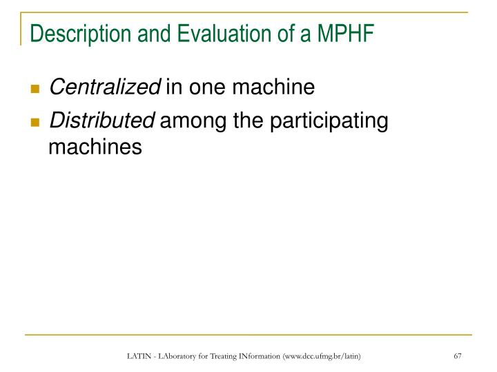 Description and Evaluation of a MPHF