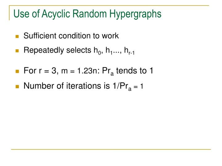 Use of Acyclic Random Hypergraphs